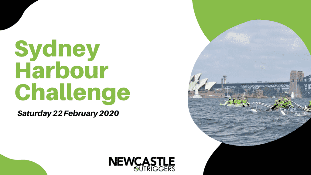 Sydney Harbour Challenge Saturday 22 February 2020 - Newcastle outrigger