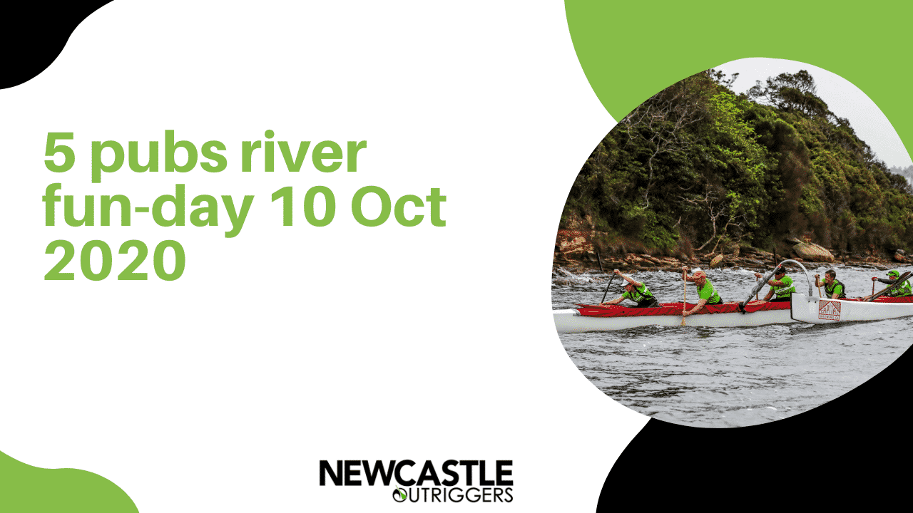 5 pubs river fun-day 10 Oct 2020 - Outrigger Canoe Club - Newcastle Outrigger Canoe Club